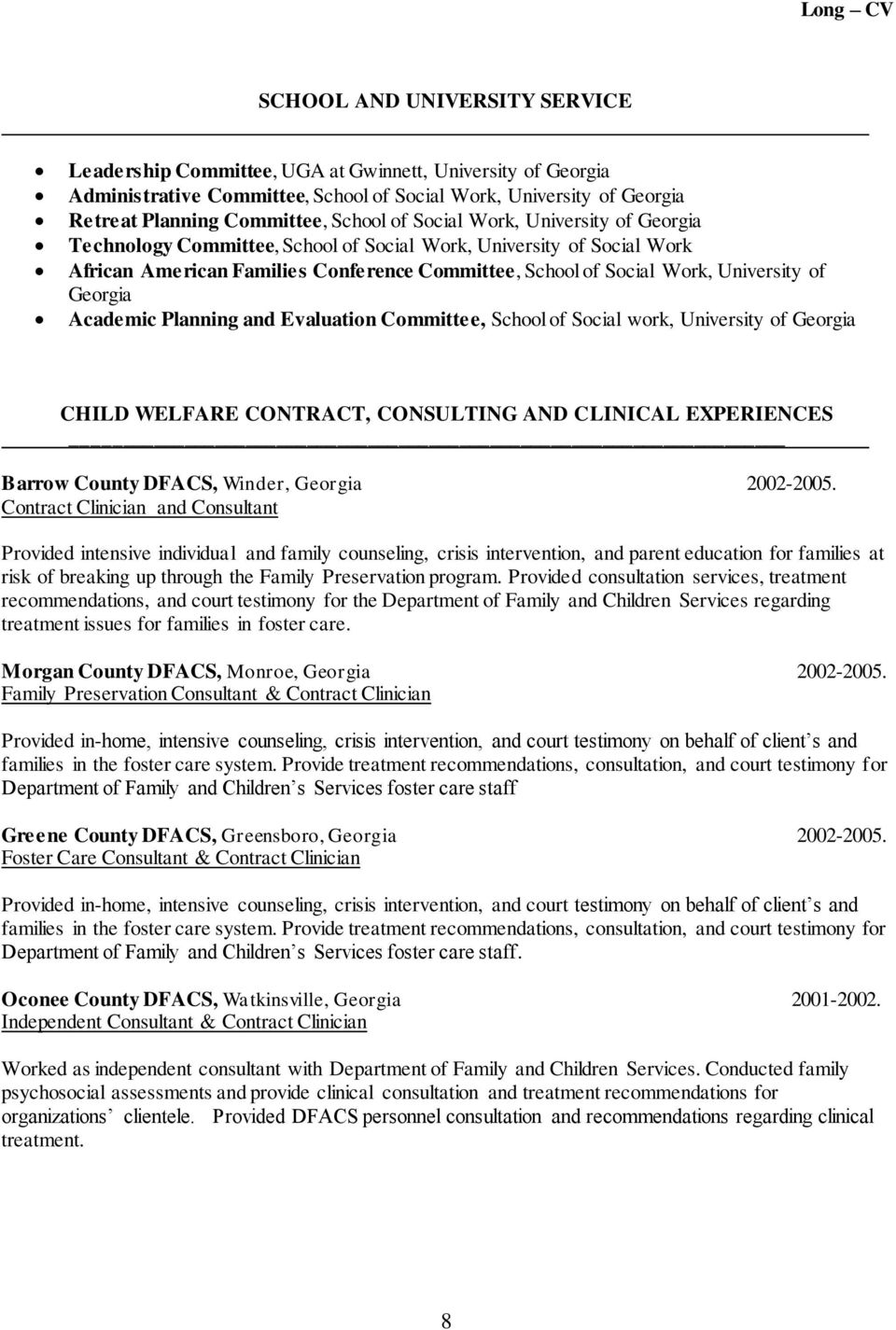 Academic Planning and Evaluation Committee, School of Social work, University of Georgia CHILD WELFARE CONTRACT, CONSULTING AND CLINICAL EXPERIENCES Barrow County DFACS, Winder, Georgia 2002-2005.