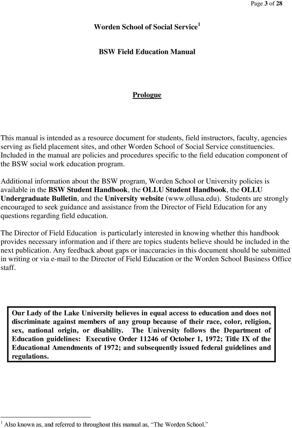 Included in the manual are policies and procedures specific to the field education component of the BSW social work education program.