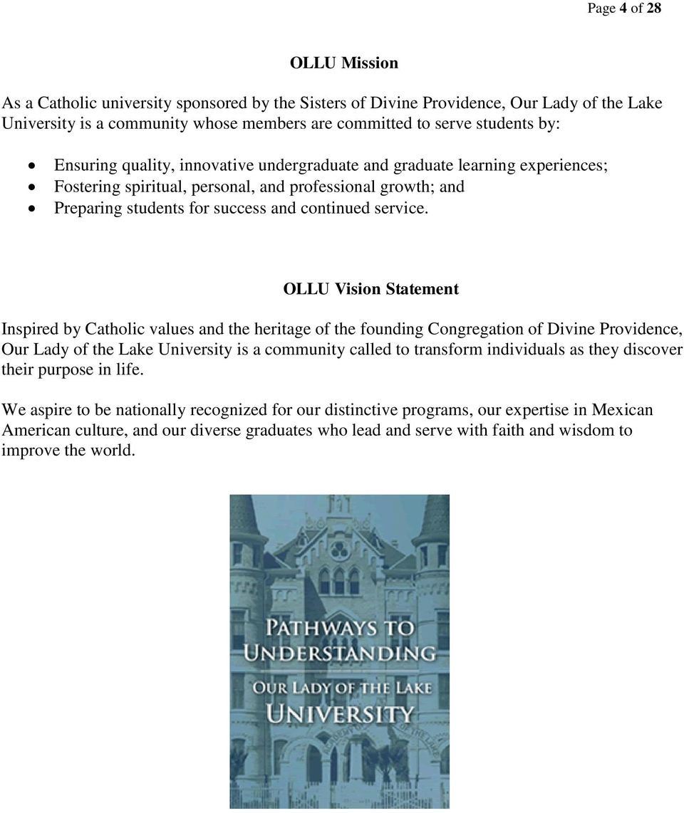 OLLU Vision Statement Inspired by Catholic values and the heritage of the founding Congregation of Divine Providence, Our Lady of the Lake University is a community called to transform individuals as