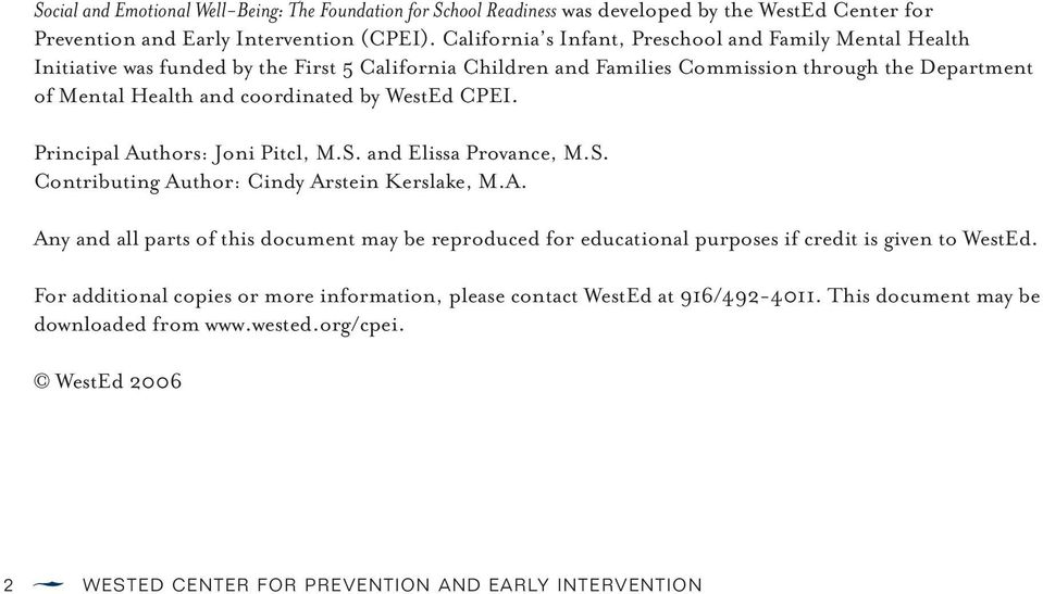 WestEd CPEI. Principal Authors: Joni Pitcl, M.S. and Elissa Provance, M.S. Contributing Author: Cindy Arstein Kerslake, M.A. Any and all parts of this document may be reproduced for educational purposes if credit is given to WestEd.