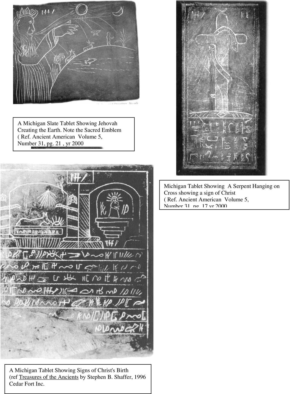 21, yr 2000 Michigan Tablet Showing A Serpent Hanging on Cross showing a sign of Christ ( Ref.
