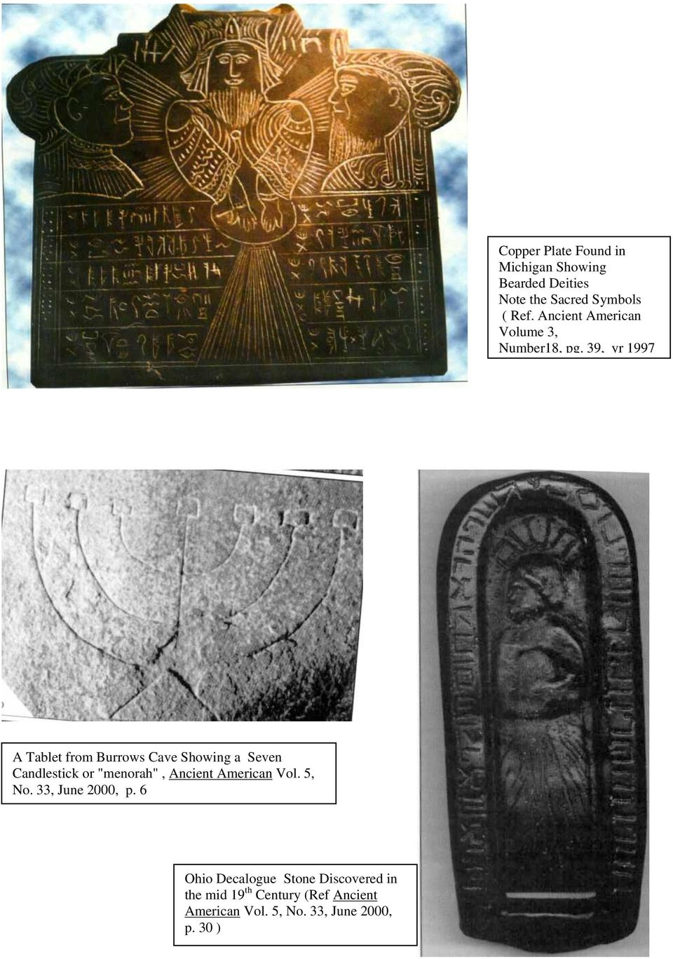 "39, yr 1997 A Tablet from Burrows Cave Showing a Seven Candlestick or ""menorah"", Ancient"