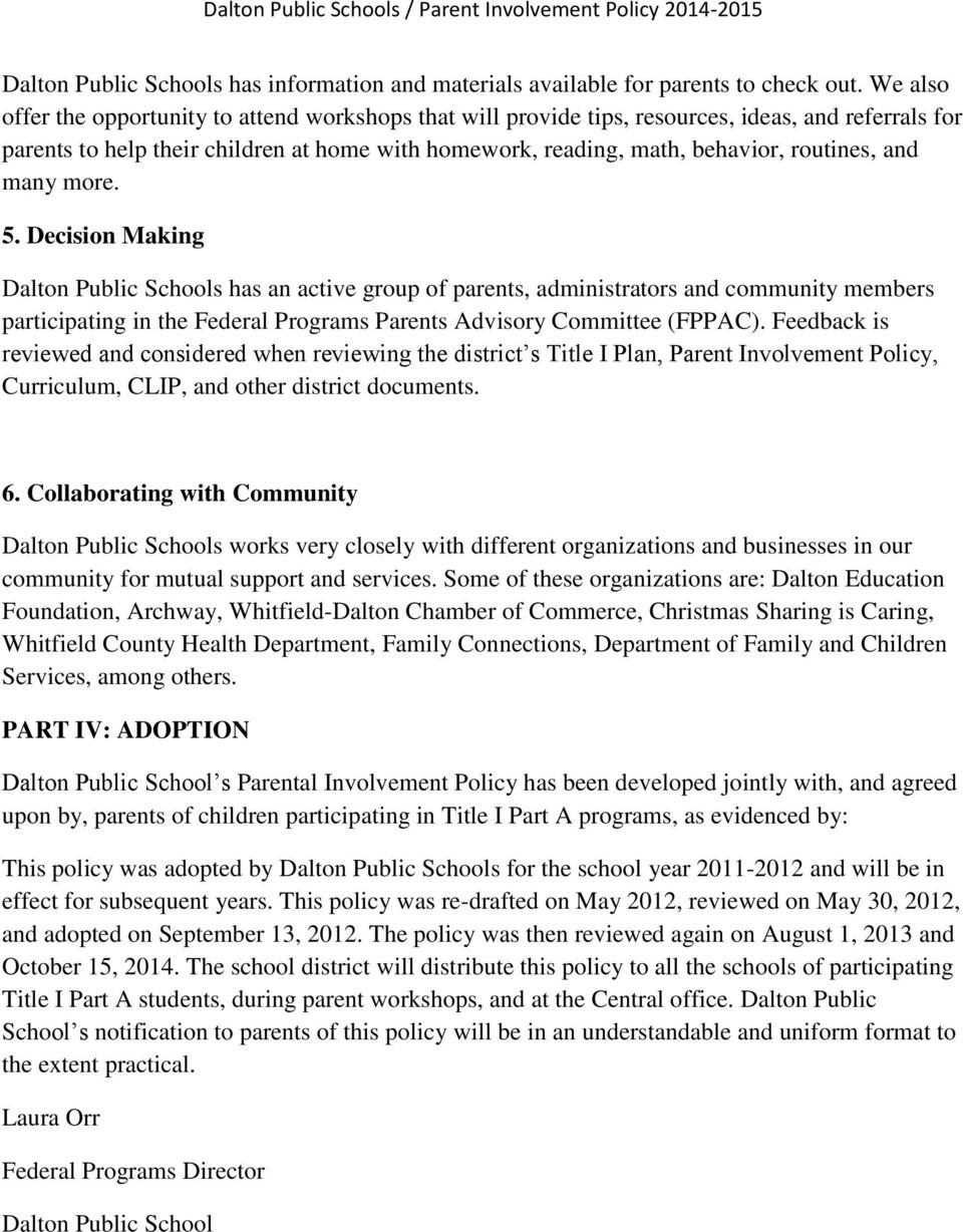 and many more. 5. Decision Making Dalton Public Schools has an active group of parents, administrators and community members participating in the Federal Programs Parents Advisory Committee (FPPAC).