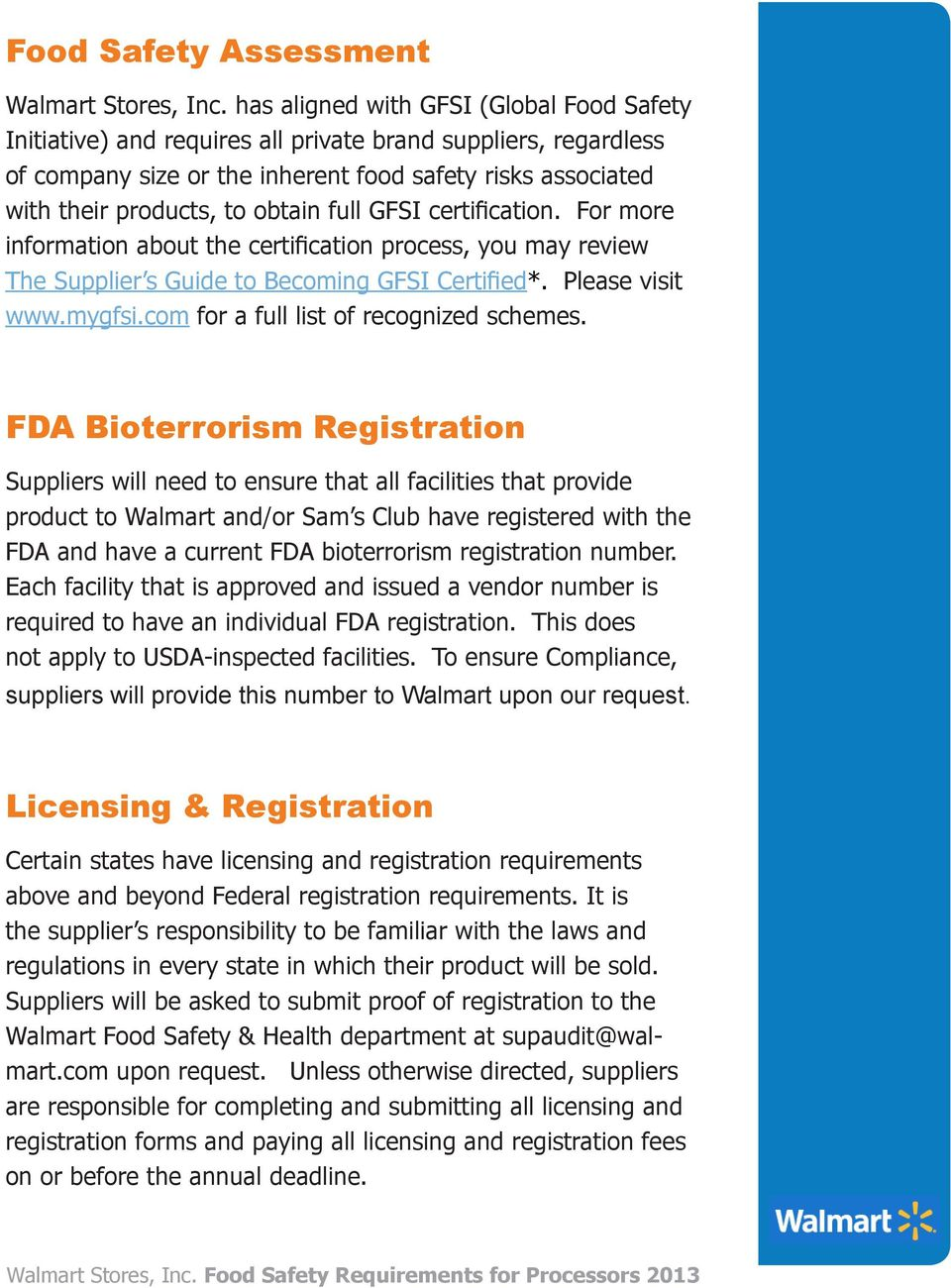 full GFSI certification. For more information about the certification process, you may review The Supplier s Guide to Becoming GFSI Certified*. Please visit www.mygfsi.