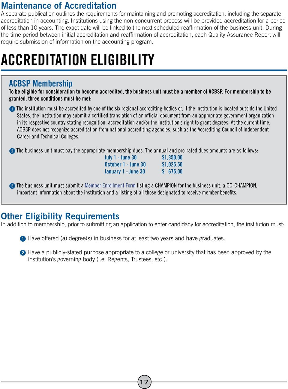 During the time period between initial accreditation and reaffirmation of accreditation, each Quality Assurance Report will require submission of information on the accounting program.