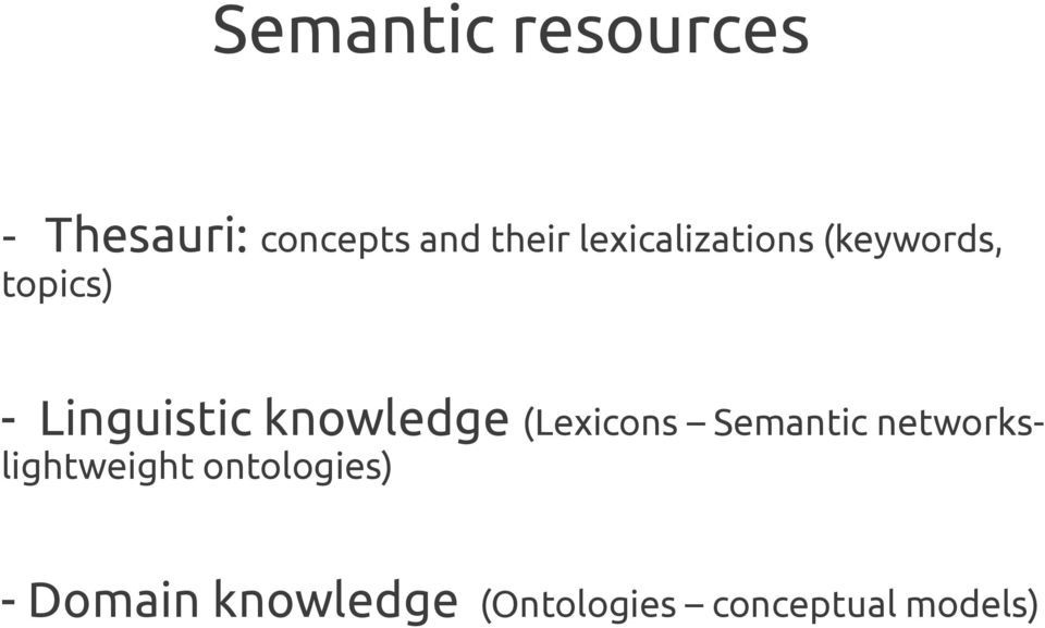 knowledge (Lexicons Semantic networkslightweight