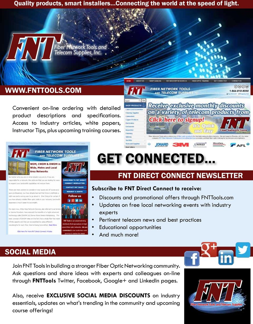 SOCIAL MEDIA GET CONNECTED... FNT DIRECT CONNECT NEWSLETTER Subscribe to FNT Direct Connect to receive: Discounts and promotional offers through FNTTools.