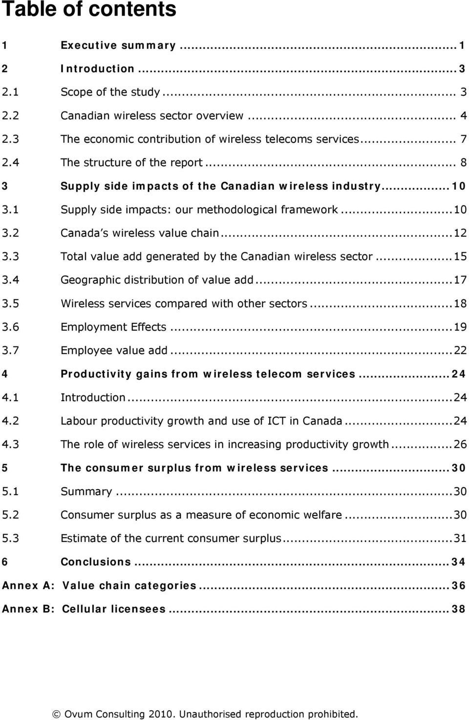 3 Total value add generated by the Canadian wireless sector...15 3.4 Geographic distribution of value add...17 3.5 Wireless services compared with other sectors...18 3.6 Employment Effects...19 3.