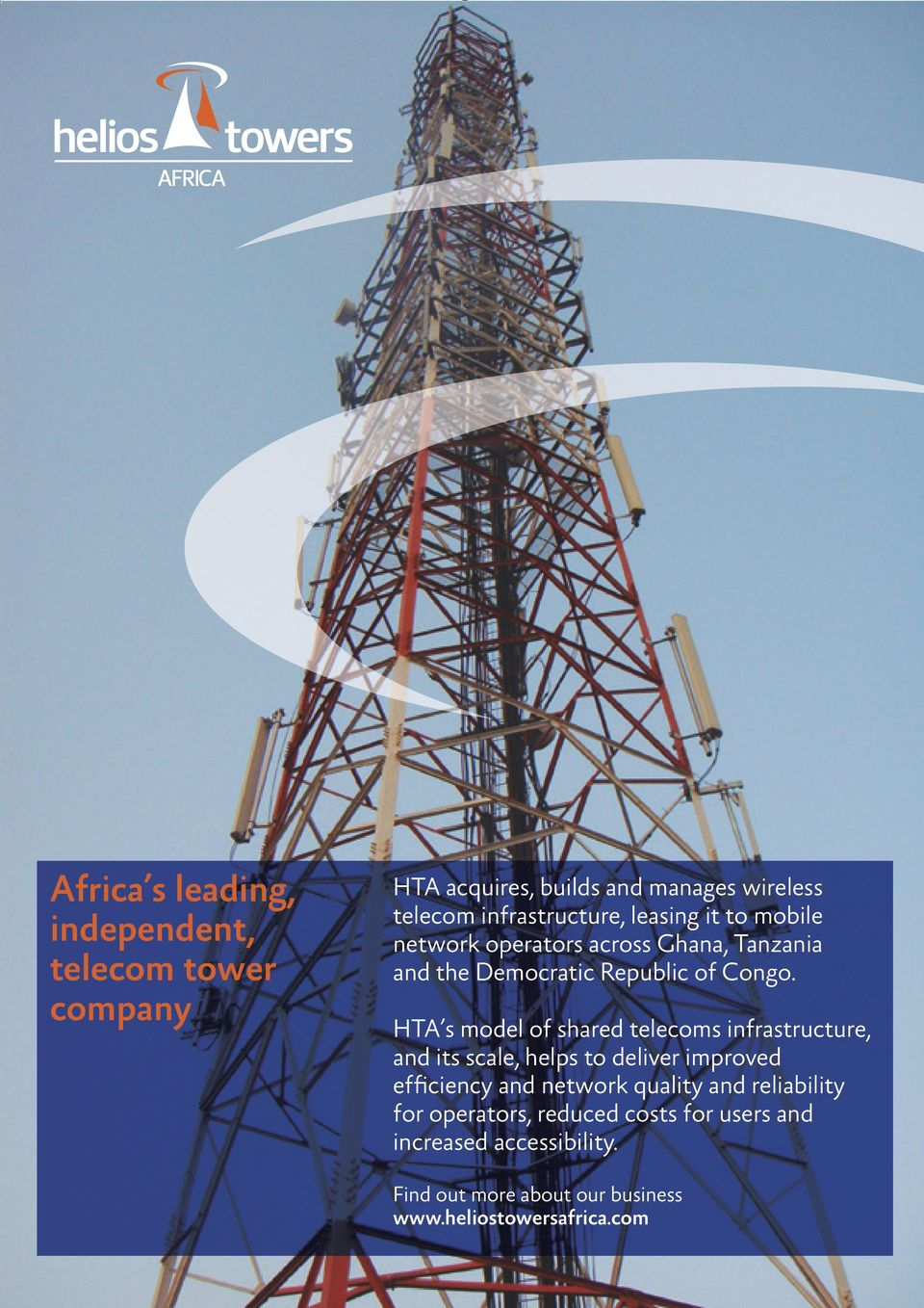 HTA s model of shared telecoms infrastructure, and its scale, helps to deliver improved efficiency and network quality