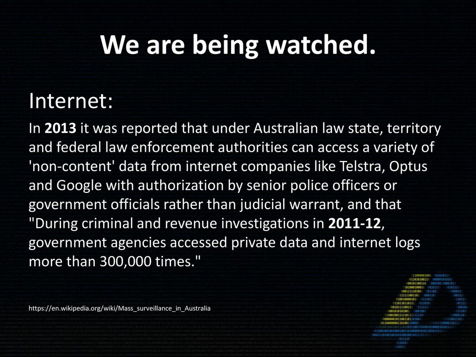 variety of 'non-content' data from internet companies like Telstra, Optus and Google with authorization by senior police officers or