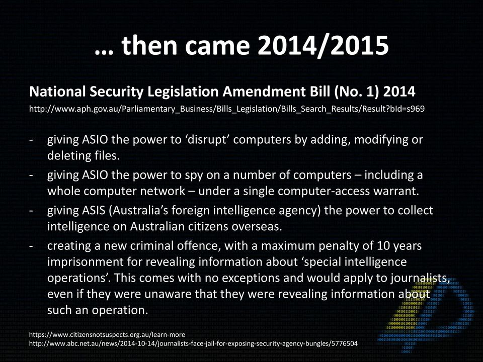 - giving ASIO the power to spy on a number of computers including a whole computer network under a single computer-access warrant.