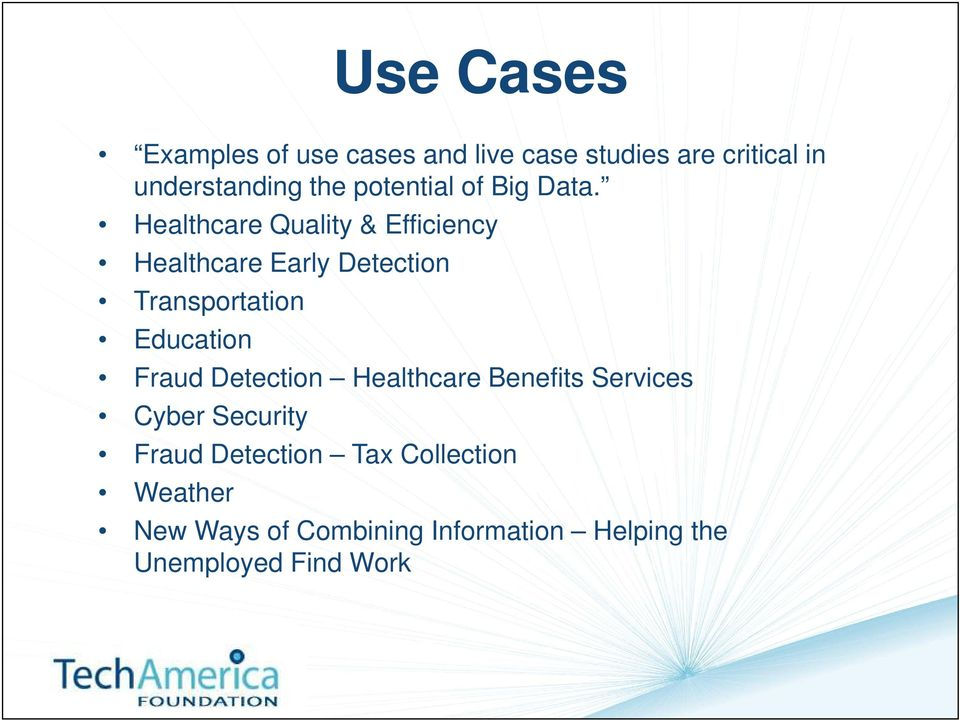 Healthcare Quality & Efficiency Healthcare Early Detection Transportation Education Fraud