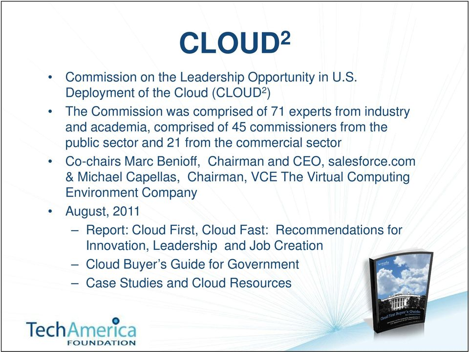 from the public sector and 21 from the commercial sector Co-chairs Marc Benioff, Chairman and CEO, salesforce.