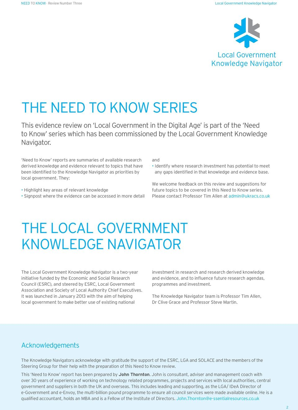 Need to Know reports are summaries of available research derived knowledge and evidence relevant to topics that have been identified to the Knowledge Navigator as priorities by local government.