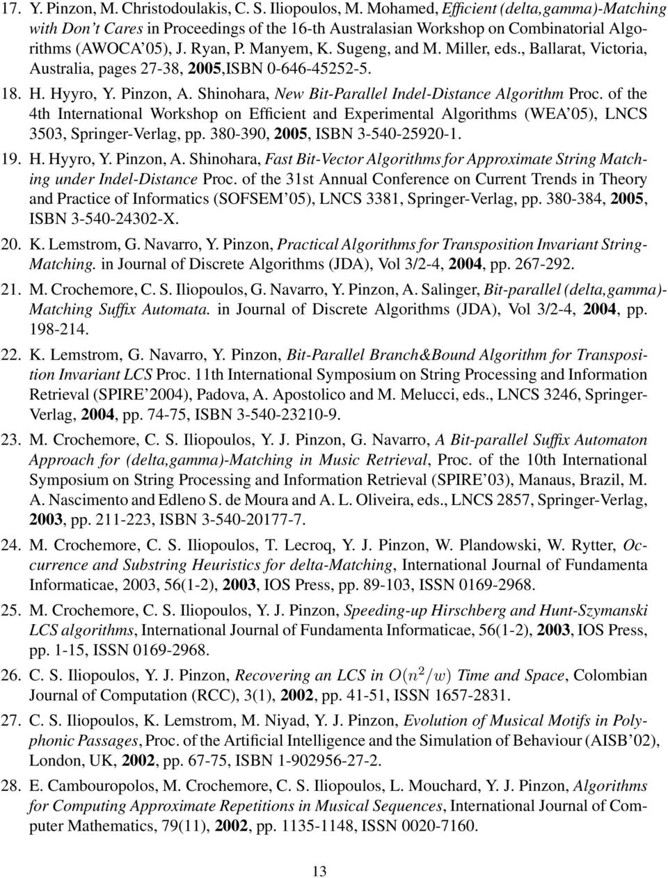 , Ballarat, Victoria, Australia, pages 27-38, 2005,ISBN 0-646-45252-5. 18. H. Hyyro, Y. Pinzon, A. Shinohara, New Bit-Parallel Indel-Distance Algorithm Proc.