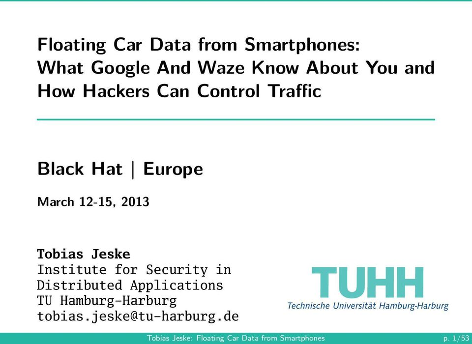 Jeske Institute for Security in Distributed Applications TU Hamburg-Harburg