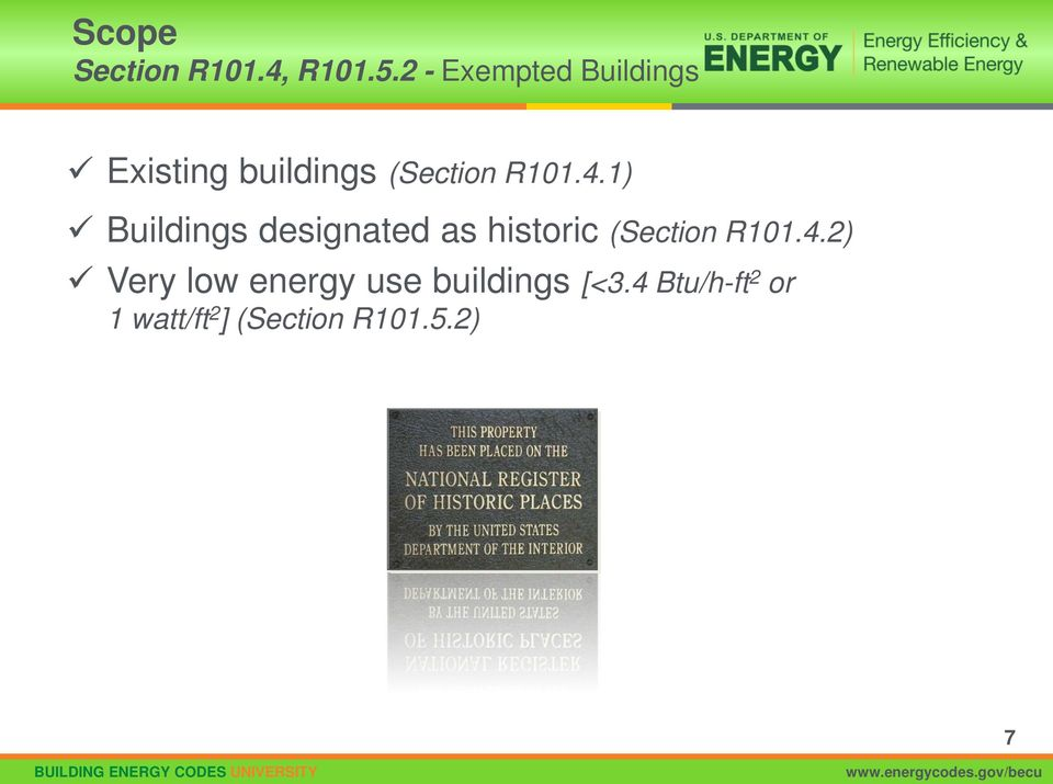 4.1) Buildings designated as historic (Section R101.4.2) Very low energy use buildings [<3.