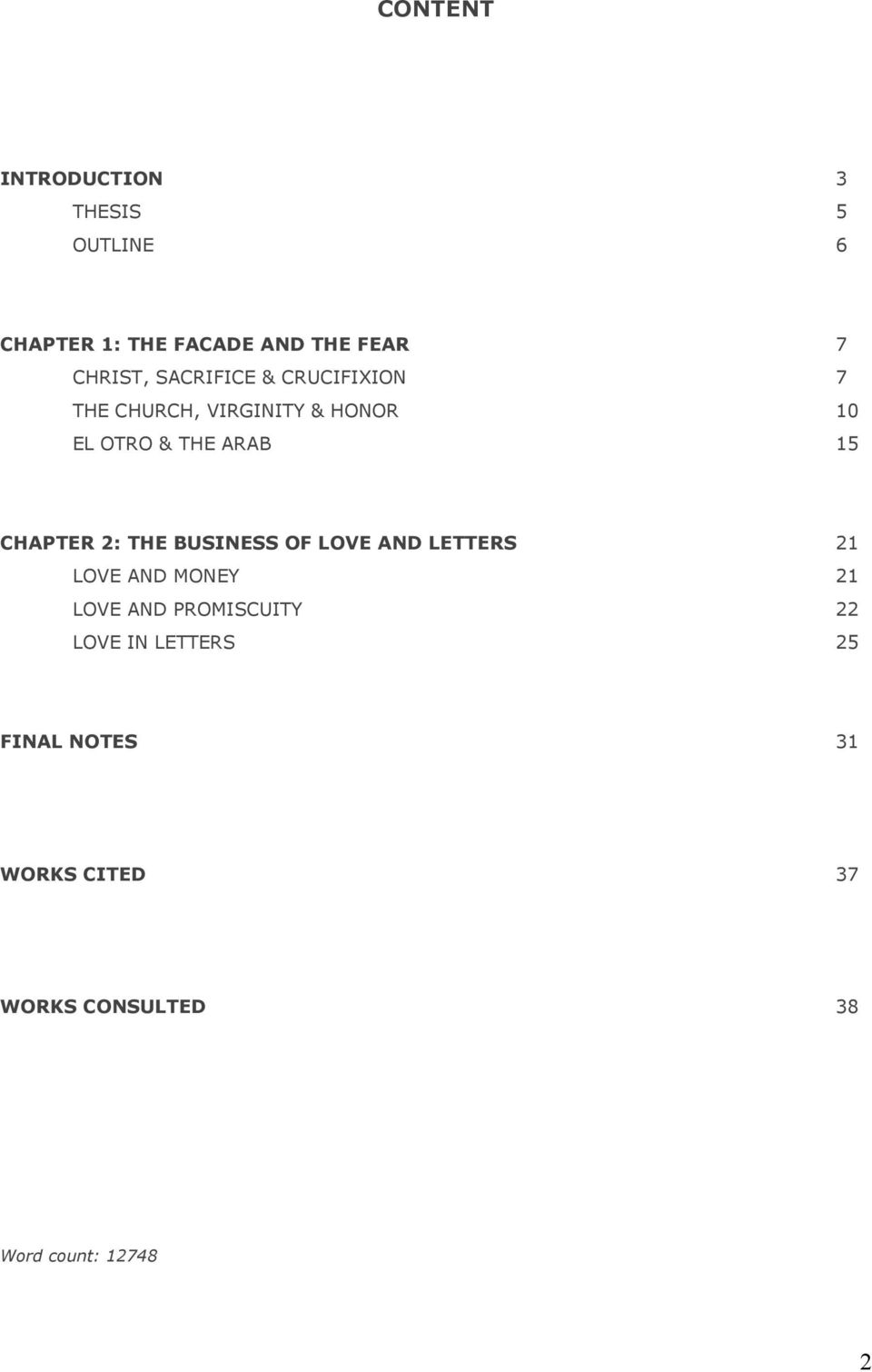 15 CHAPTER 2: THE BUSINESS OF LOVE AND LETTERS 21 LOVE AND MONEY 21 LOVE AND