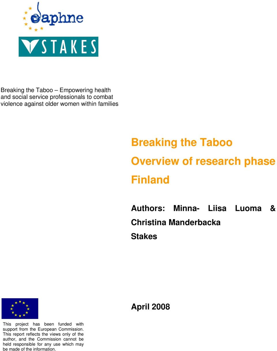 Stakes April 2008 This project has been funded with support from the European Commission.