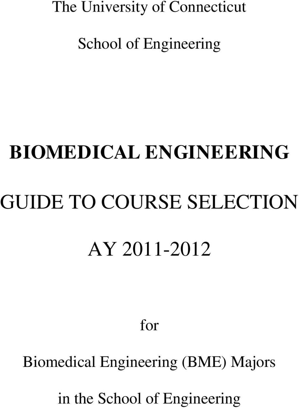 COURSE SELECTION AY 2011-2012 for Biomedical