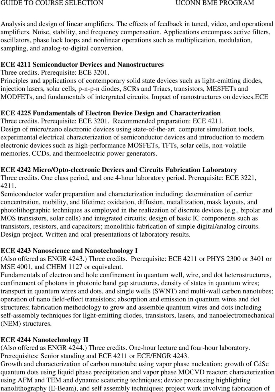 ECE 4211 Semiconductor Devices and Nanostructures Three credits. Prerequisite: ECE 3201.
