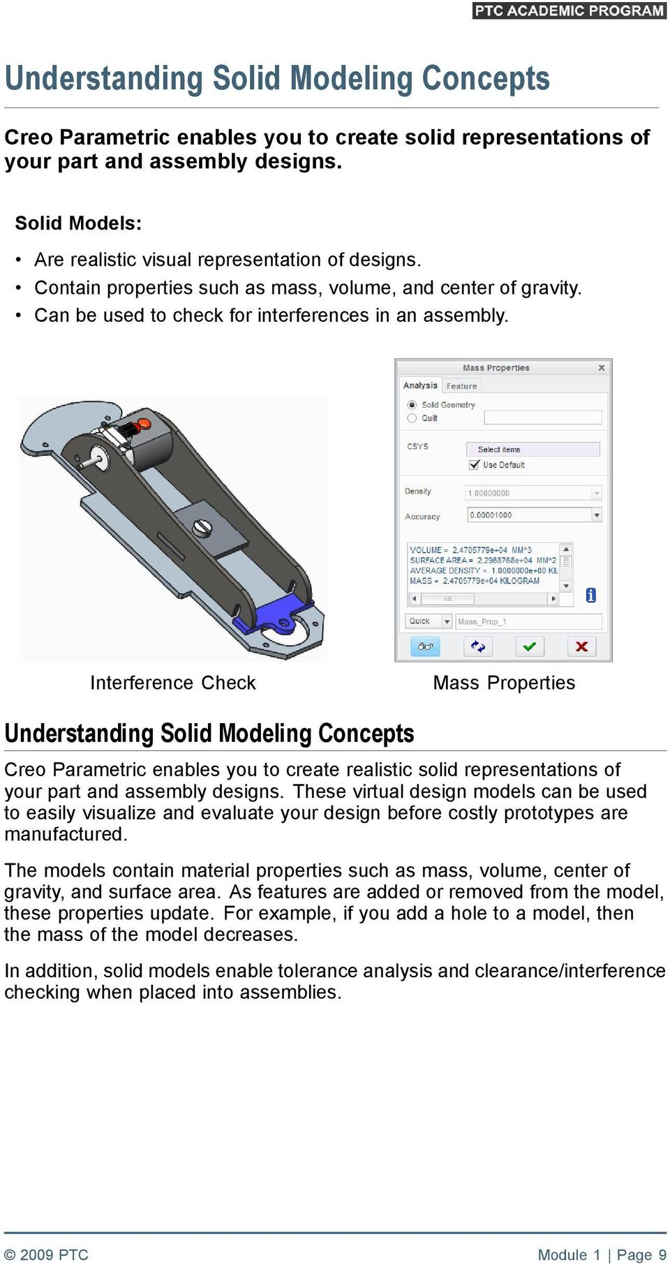 Interference Check Mass Properties Understanding Solid Modeling Concepts Creo Parametric enables you to create realistic solid representations of your part and assembly designs.