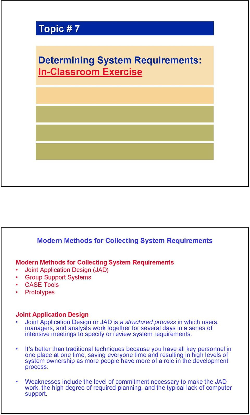 series of intensive meetings to specify or review system requirements.