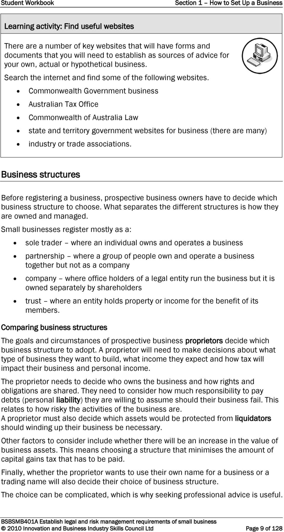 Commonwealth Government business Australian Tax Office Commonwealth of Australia Law state and territory government websites for business (there are many) industry or trade associations.