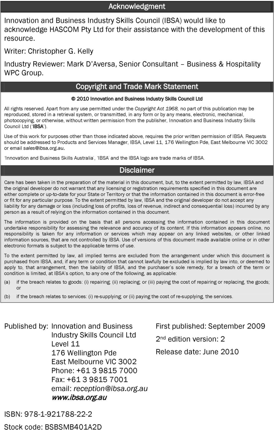 Copyright and Trade Mark Statement 2010 Innovation and Business Industry Skills Council Ltd All rights reserved.