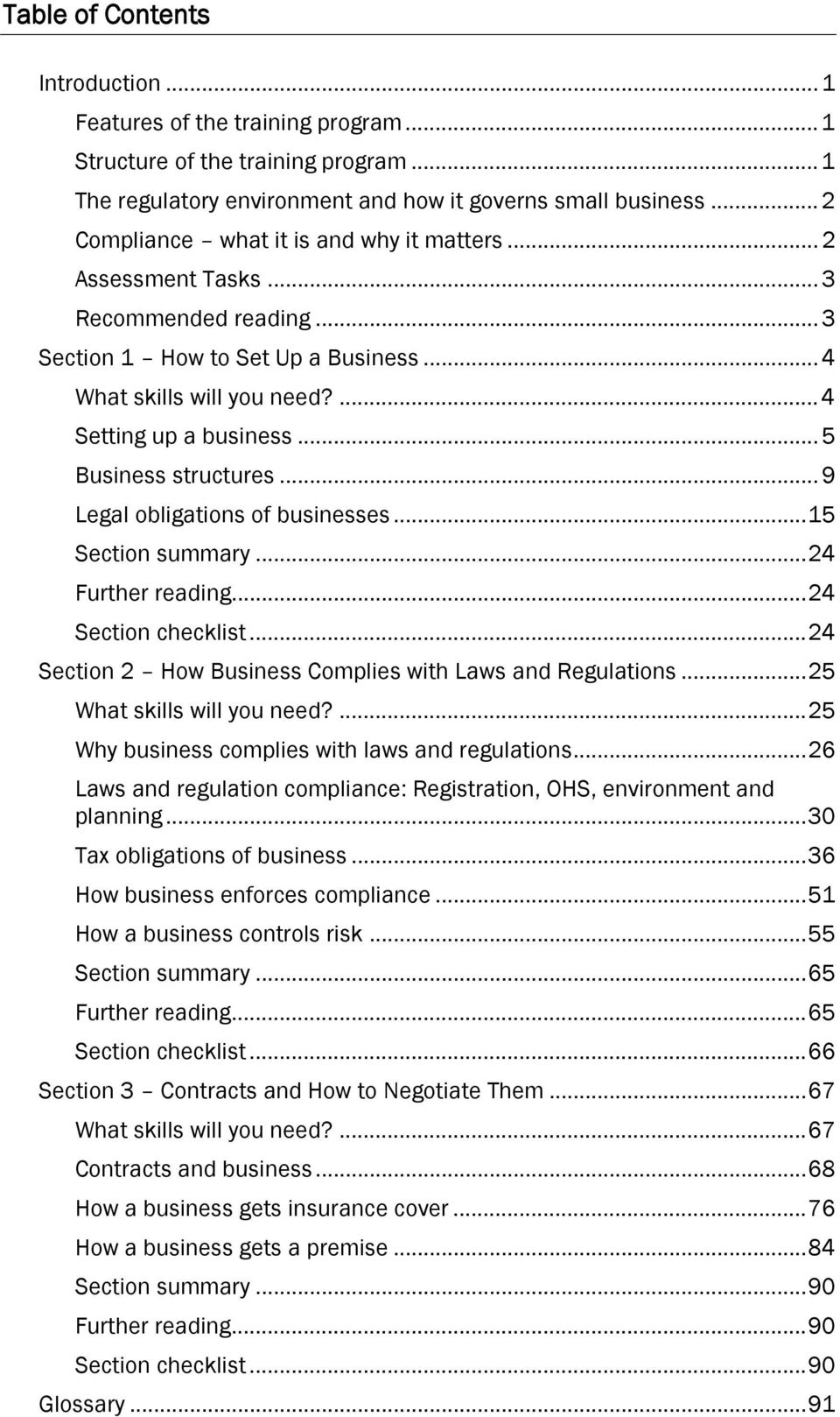 .. 5 Business structures... 9 Legal obligations of businesses... 15 Section summary... 24 Further reading... 24 Section checklist... 24 Section 2 How Business Complies with Laws and Regulations.