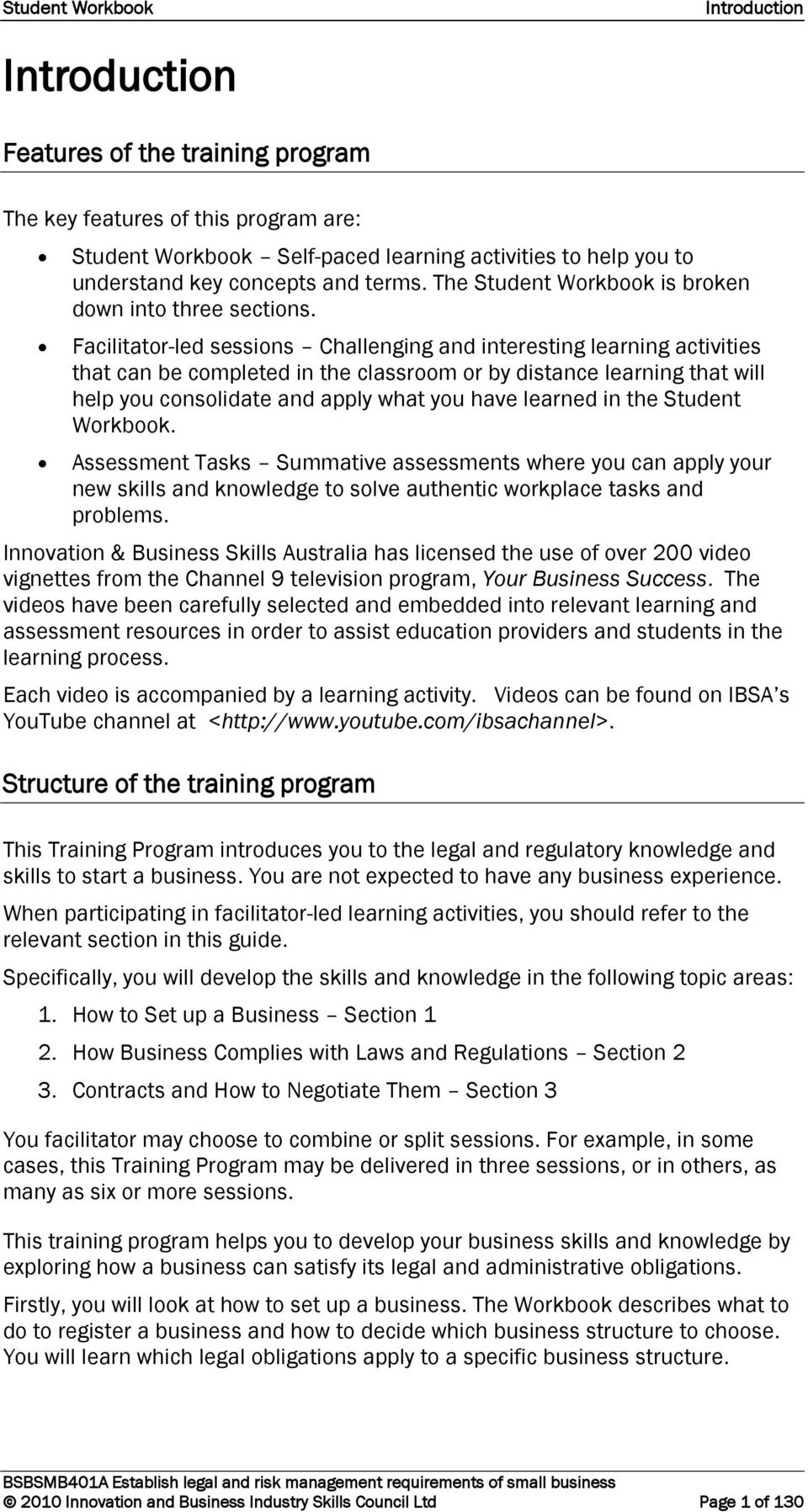 Facilitator-led sessions Challenging and interesting learning activities that can be completed in the classroom or by distance learning that will help you consolidate and apply what you have learned