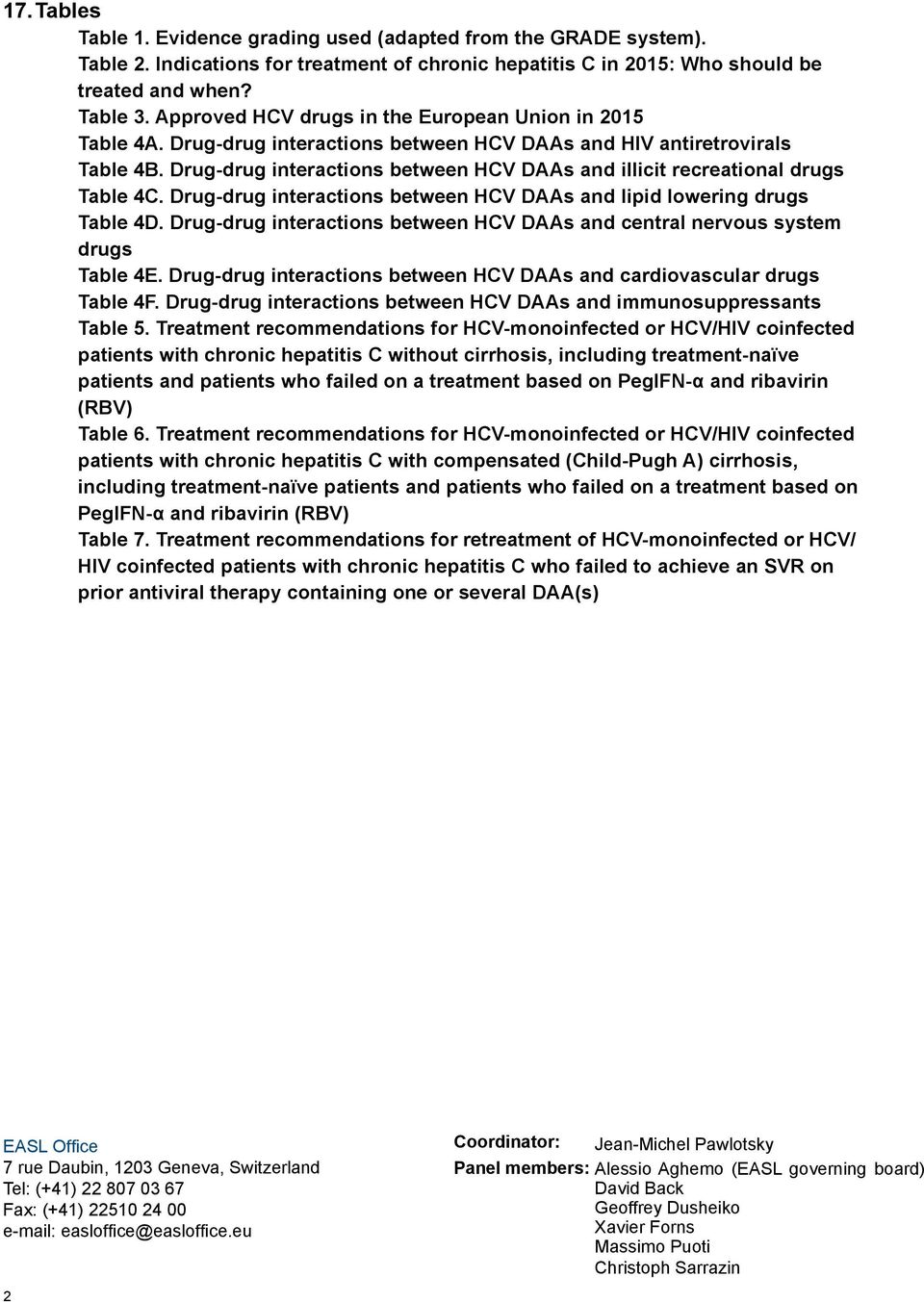 Drug-drug interactions between HCV DAAs and illicit recreational drugs Table 4C. Drug-drug interactions between HCV DAAs and lipid lowering drugs Table 4D.