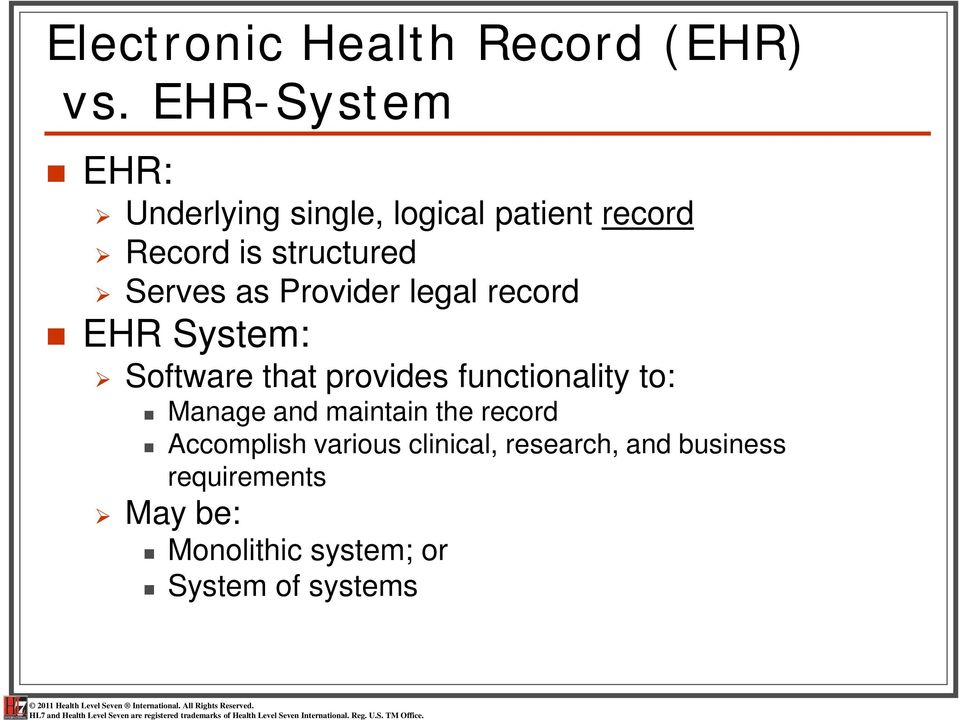 as Provider legal record EHR System: Software that provides functionality to: Manage
