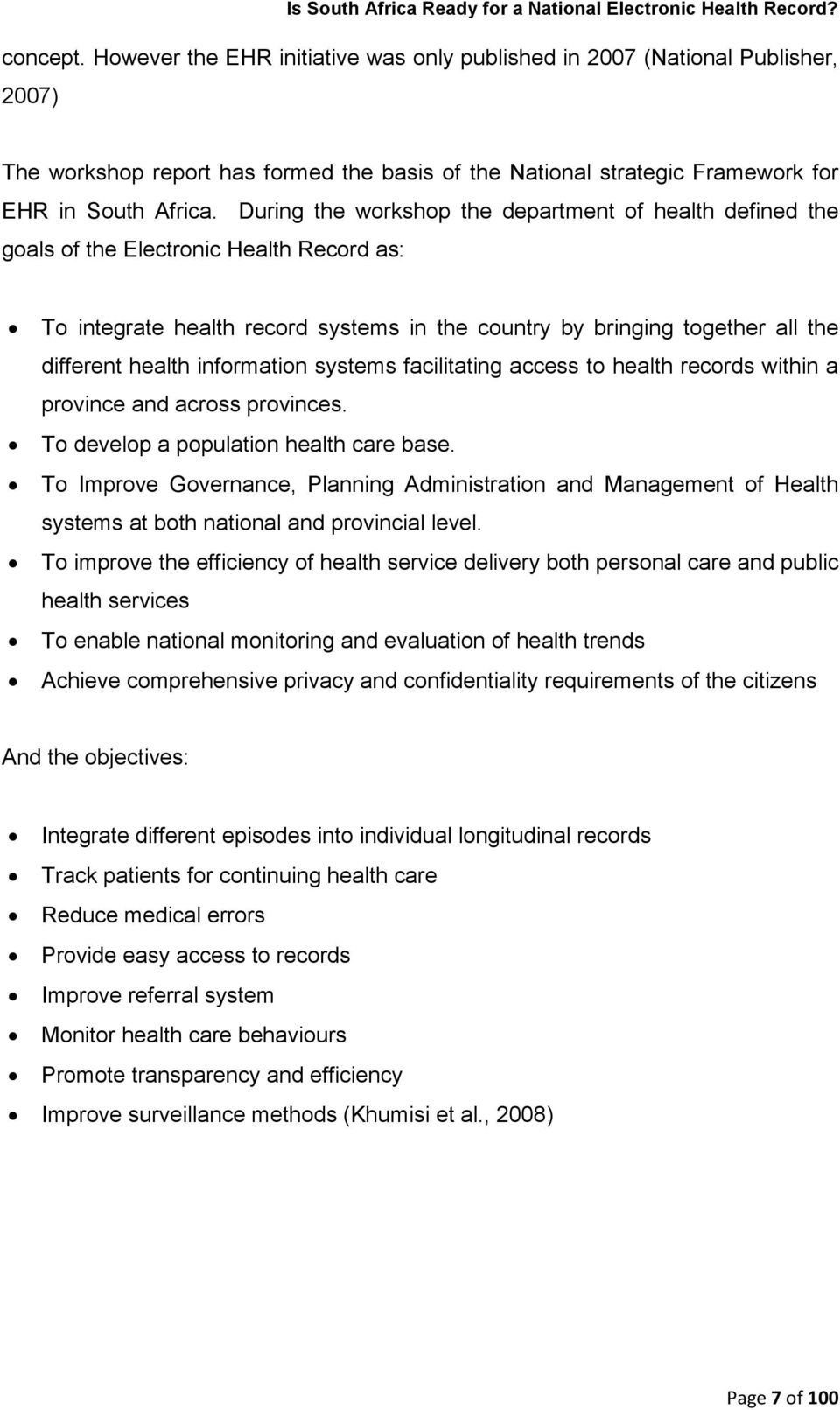 information systems facilitating access to health records within a province and across provinces. To develop a population health care base.