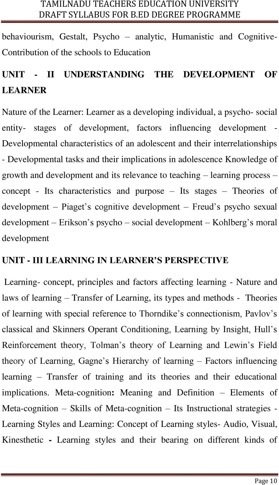 tasks and their implications in adolescence Knowledge of growth and development and its relevance to teaching learning process concept - Its characteristics and purpose Its stages Theories of