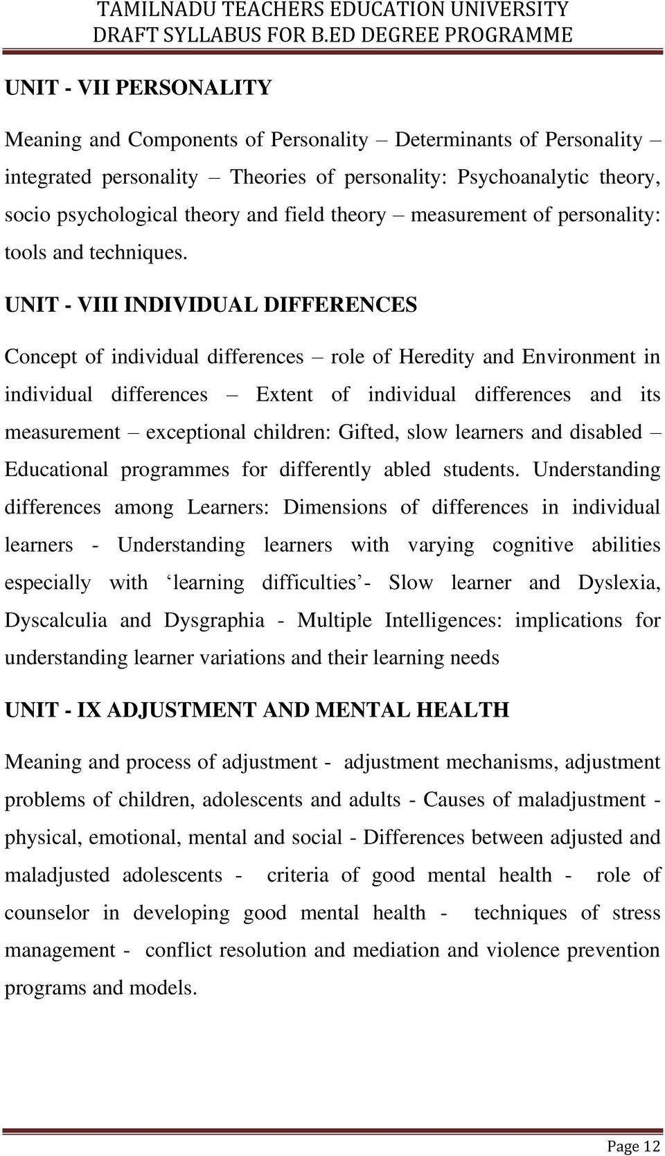 UNIT - VIII INDIVIDUAL DIFFERENCES Concept of individual differences role of Heredity and Environment in individual differences Extent of individual differences and its measurement exceptional