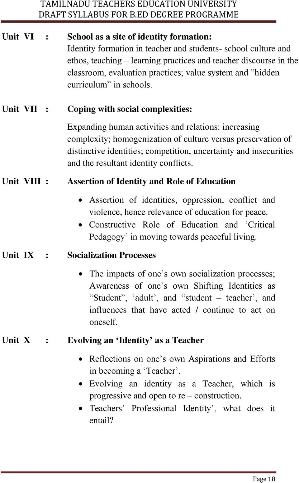 Unit VII : Coping with social complexities: Expanding human activities and relations: increasing complexity; homogenization of culture versus preservation of distinctive identities; competition,
