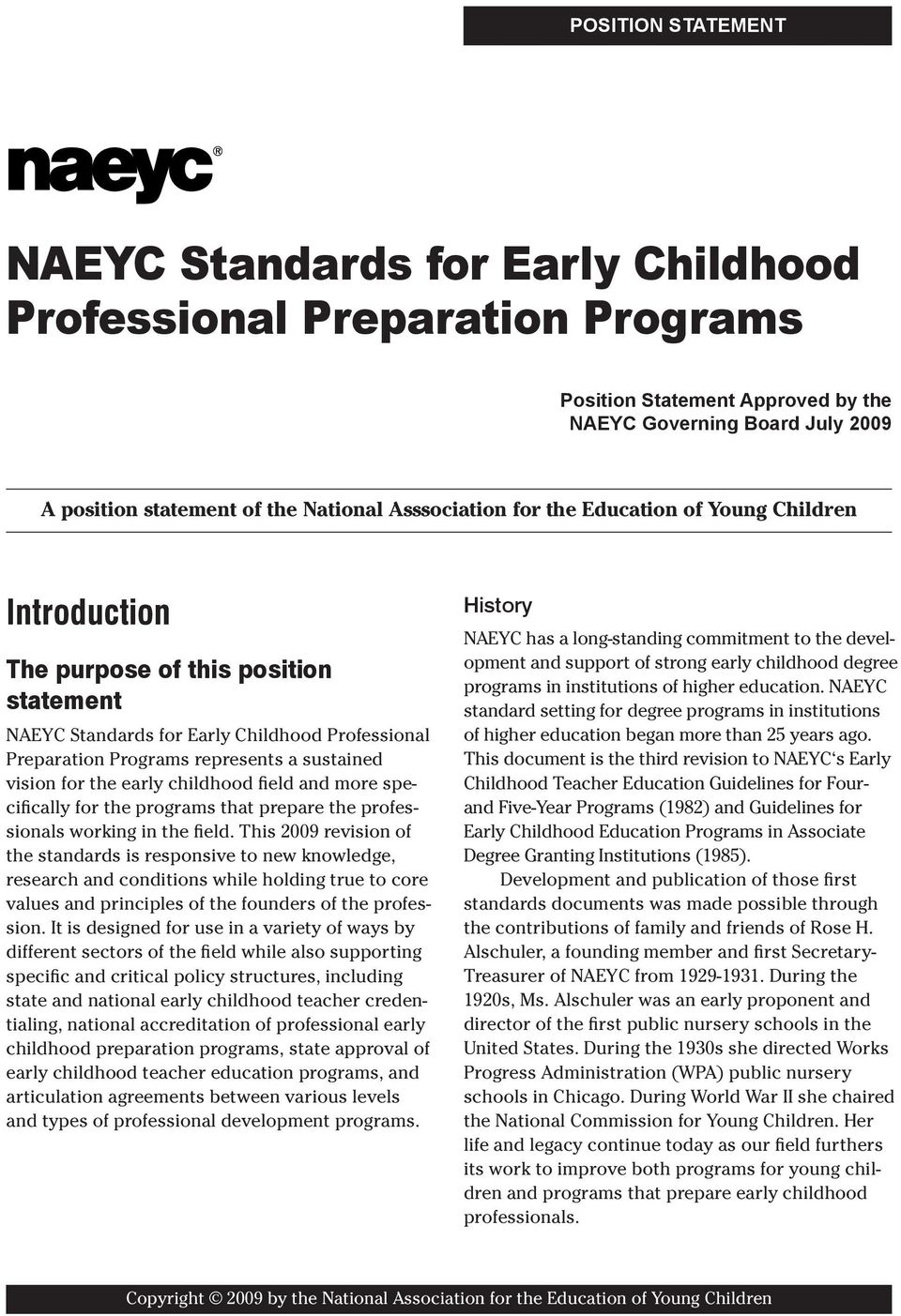 vision for the early childhood field and more specifically for the programs that prepare the professionals working in the field.