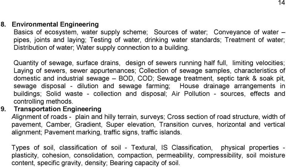Quantity of sewage, surface drains, design of sewers running half full, limiting velocities; Laying of sewers, sewer appurtenances; Collection of sewage samples, characteristics of domestic and