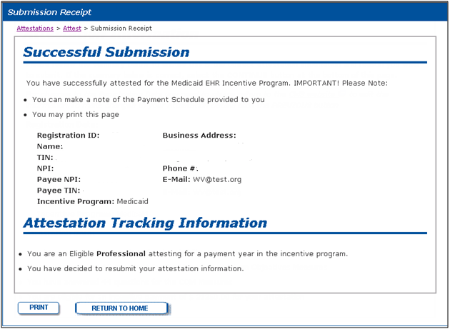 Figure 42 Submission Receipt Window Example On the successful submission, the attestation tasks have been completed. The WV Provider Incentive Program provides 48 hours to make changes.