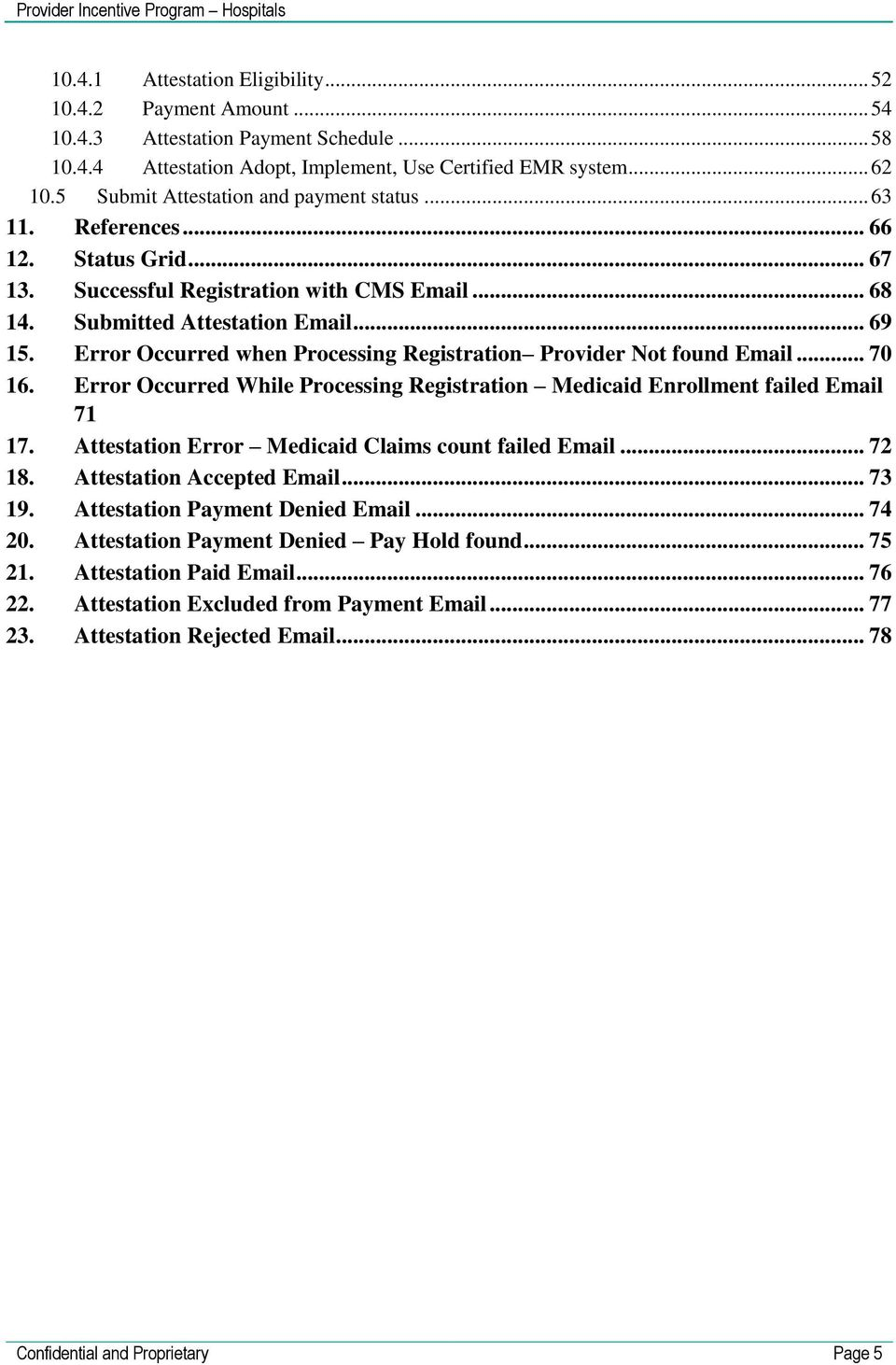 Error Occurred when Processing Registration Provider Not found Email... 70 16. Error Occurred While Processing Registration Medicaid Enrollment failed Email 71 17.