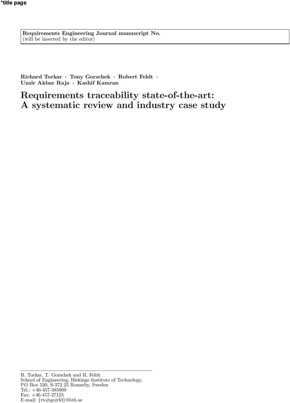 Requirements traceability state-of-the-art: A systematic review and industry case study R. Torkar, T.