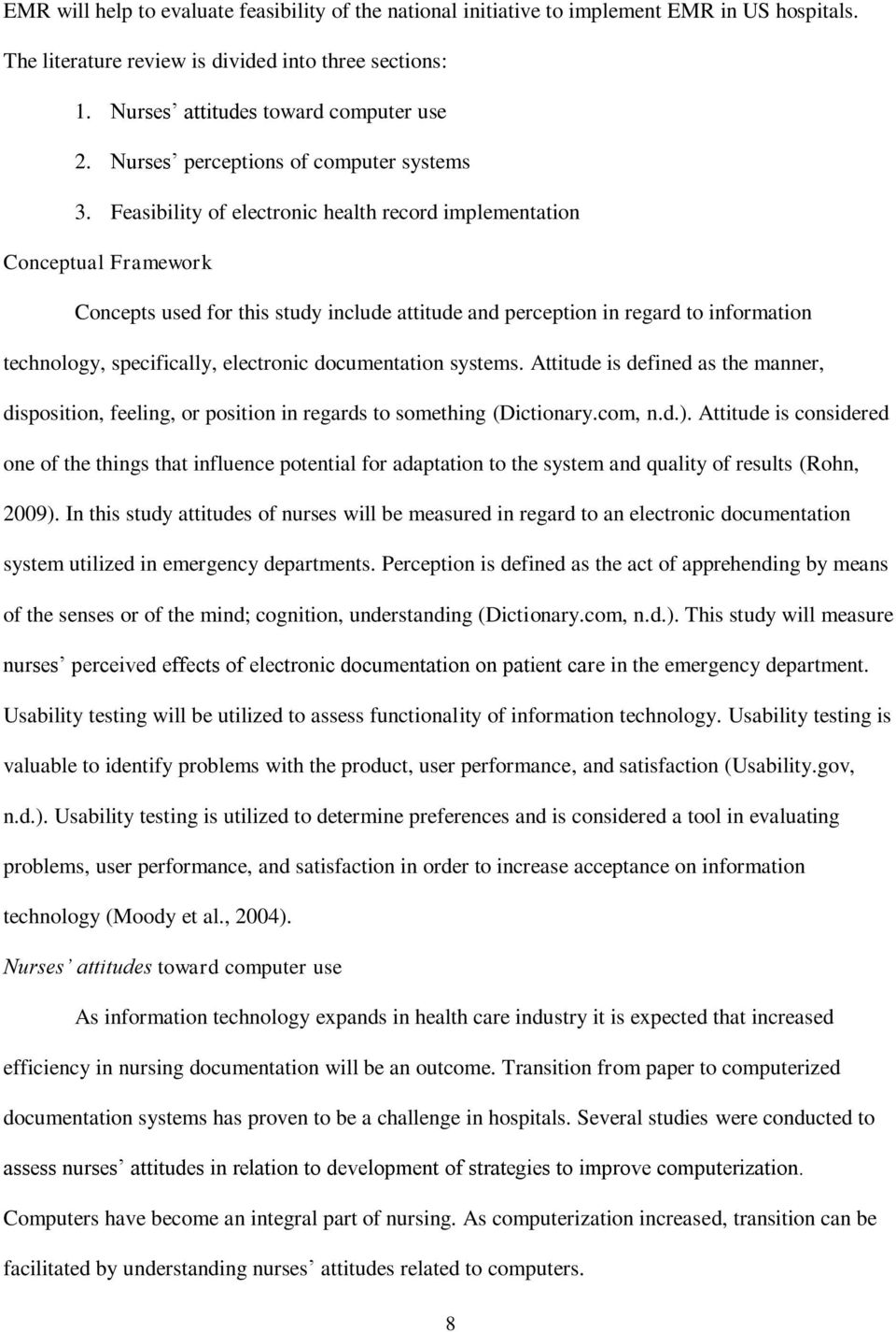 Feasibility of electronic health record implementation Conceptual Framework Concepts used for this study include attitude and perception in regard to information technology, specifically, electronic