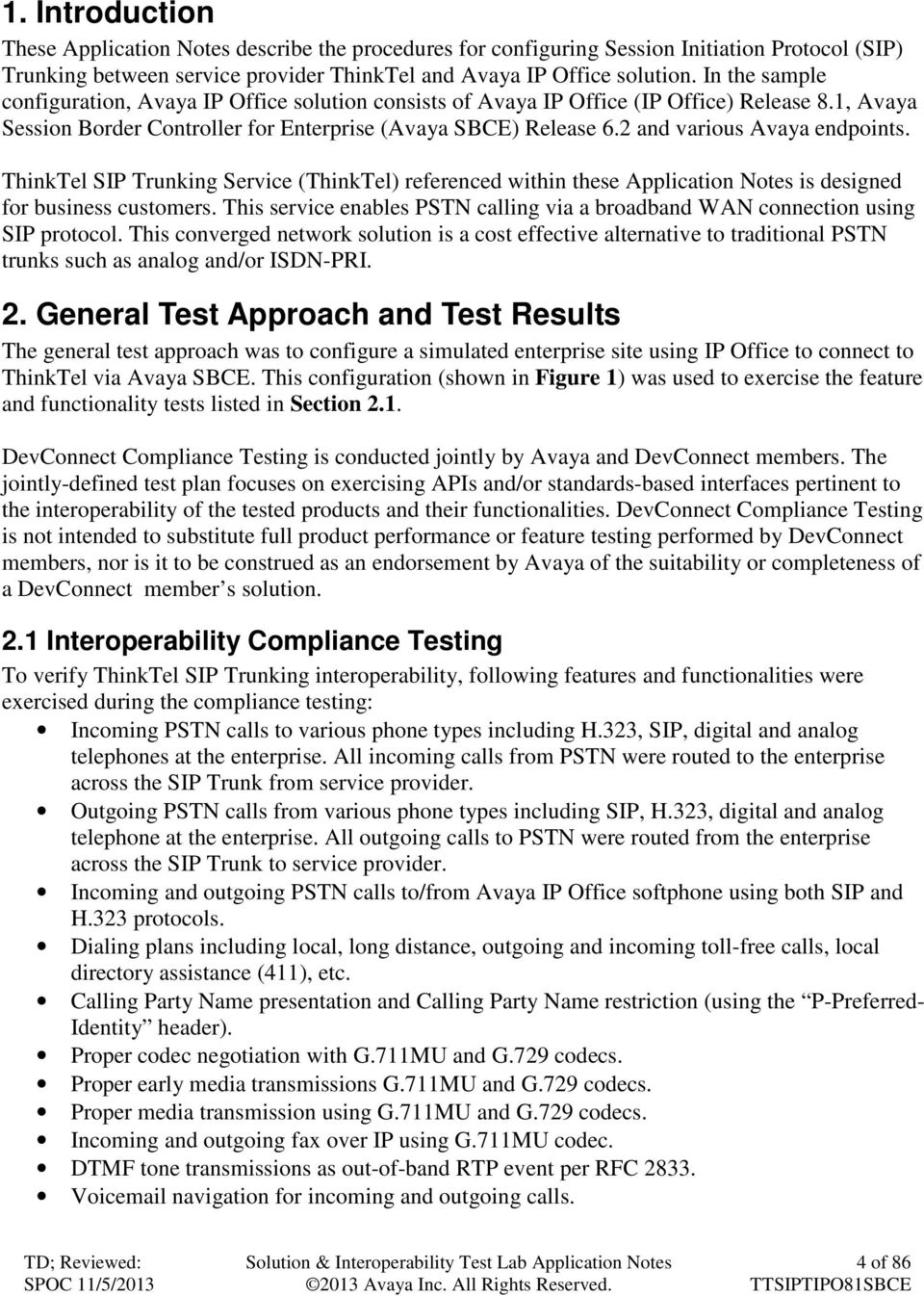 2 and various Avaya endpoints. ThinkTel SIP Trunking Service (ThinkTel) referenced within these Application Notes is designed for business customers.