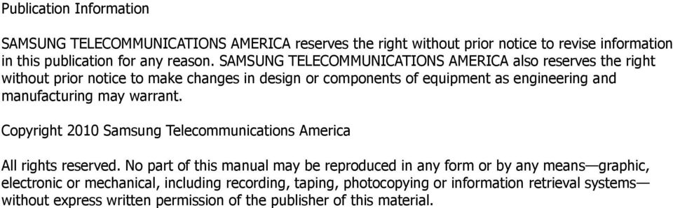 manufacturing may warrant. Copyright 2010 Samsung Telecommunications America All rights reserved.