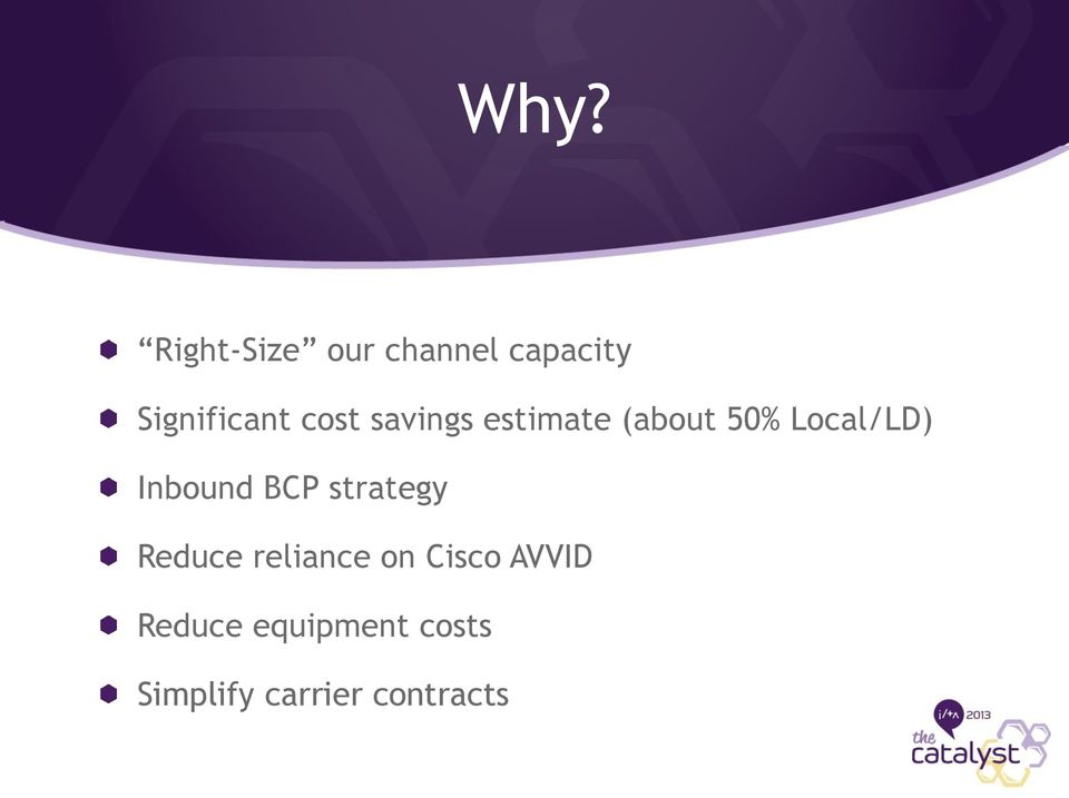 Inbound BCP strategy Reduce reliance on Cisco
