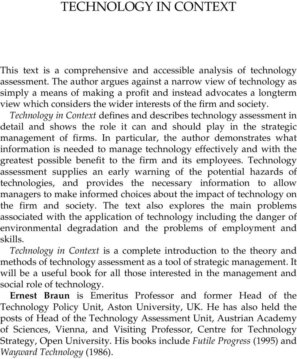 Technology in Context defines and describes technology assessment in detail and shows the role it can and should play in the strategic management of firms.