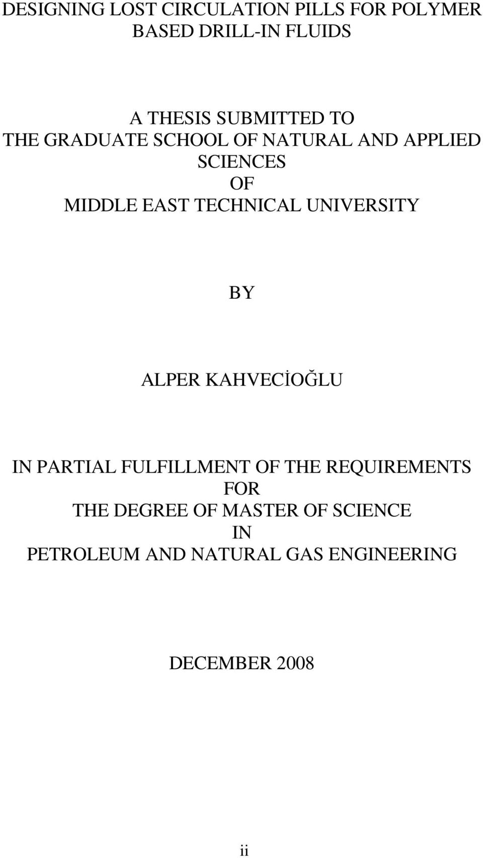 TECHNICAL UNIVERSITY BY ALPER KAHVECİOĞLU IN PARTIAL FULFILLMENT OF THE