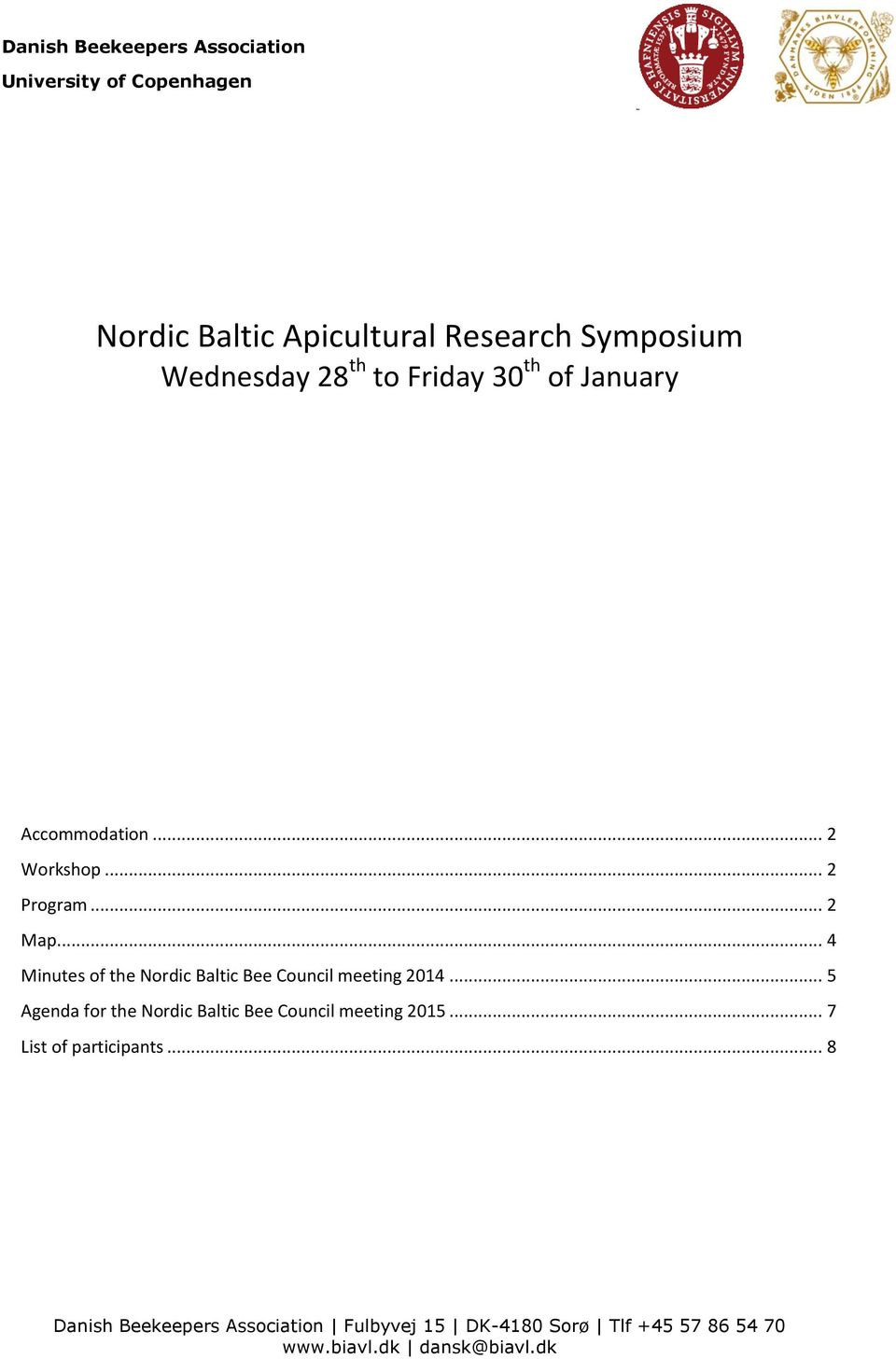 .. 4 Minutes of the Nordic Baltic Bee Council meeting 2014.