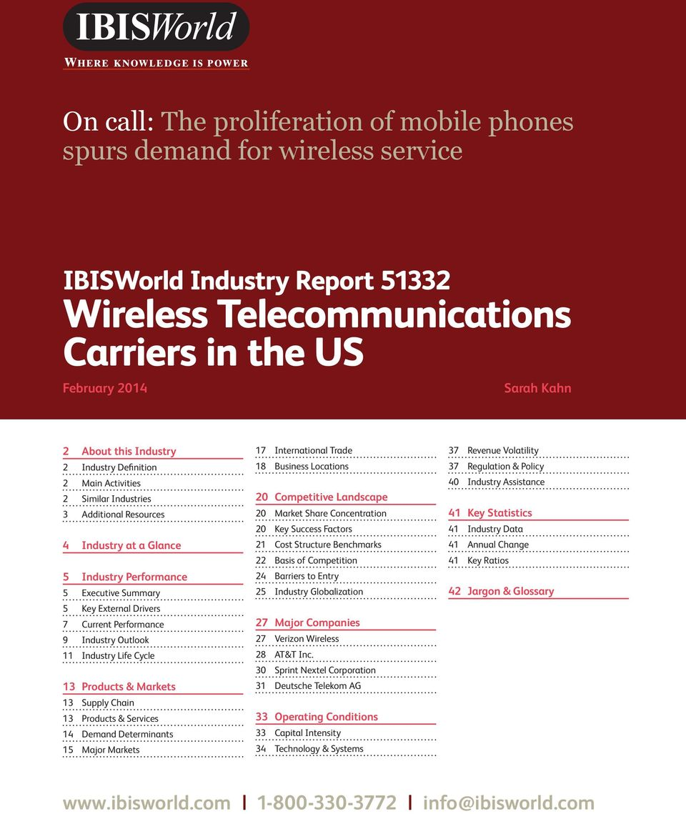 Telecommunications Carriers in the US February 2014 Sarah Kahn 2 About this Industry 2 Industry Definition 2 Main Activities 2 Similar Industries 3 Additional Resources 4 Industry at a Glance 5